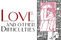 Love and Other Difficulties